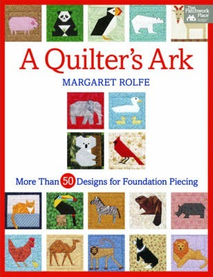 A Quilter's Ark : More Than 50 Designs for Foundation Piecing
