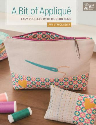 A Bit of Applique : Easy Projects with Modern Flair