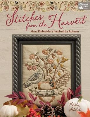 Stitches from the Harvest : Hand Embroidery Inspired by Autumn