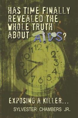Has Time Finally Revealed the Whole Truth about AIDS? Cover Image