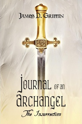 Journal of an Archangel  The Insurrection