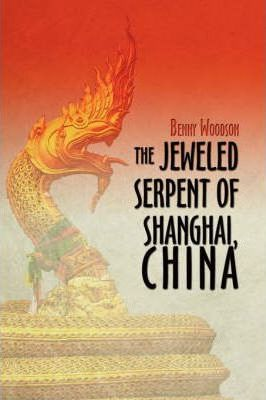 The Jeweled Serpent of Shanghai, China Cover Image