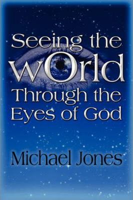 Seeing the World Through the Eyes of God Cover Image