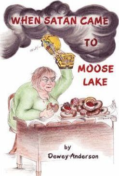 When Satan Came to Moose Lake Cover Image