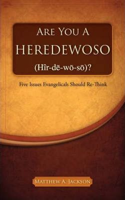 Are You a Heredewoso (HR-de-Wo-So)?
