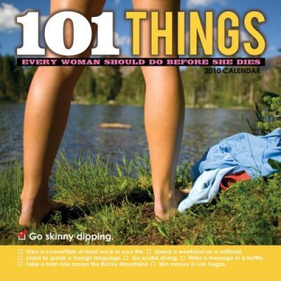 101 Things Every Girl Should Do Before She Dies 2010 Calendar