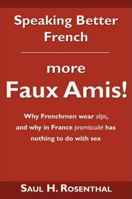 Speaking Better French  More Faux Amis!