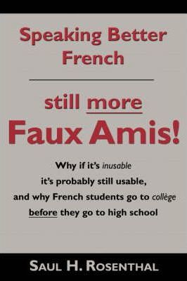 Speaking Better French  Still More Faux Amis
