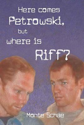 Here Comes Petrowski, But Where Is Riff? Cover Image