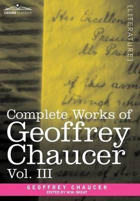Complete Works of Geoffrey Chaucer, Vol. III Cover Image