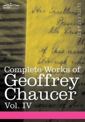Complete Works of Geoffrey Chaucer, Vol. IV Cover Image