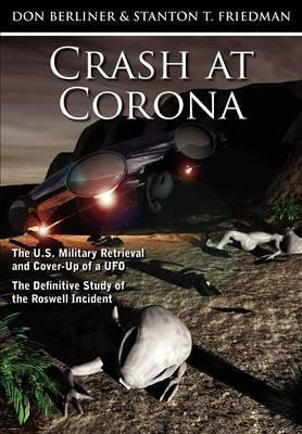 Astrosadventuresbookclub.com Crash at Corona : The U.S. Military Retrieval and Cover-Up of a UFO - The Definitive Study of the Roswell Incident Image