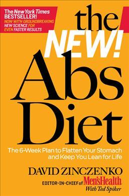 The New Abs Diet : The 6-Week Plan to Flatten Your Stomach and Keep You Lean for Life – David Zinczenko
