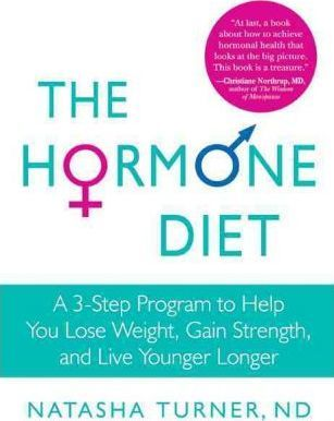 The Hormone Diet: Lose Fat, Gain Strength, Live Younger Longer
