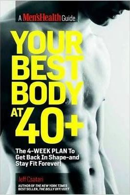 Your Best Body at 40+ : The 4-Week Plan to Get Back in Shape--And Stay Fit Forever!