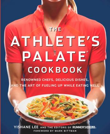 The Athlete's Palate Cookbook : Renowned Chefs, Delicious Dishes, and the Art of Fueling Up While Eating Well – Yishane Lee