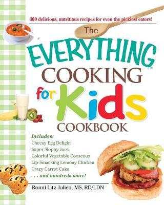 """The """"Everything"""" Cooking for Kids Cookbook"""