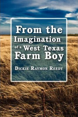 From the Imagination of a West Texas Farm Boy Cover Image