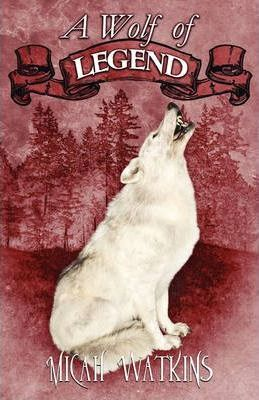 A Wolf of Legend Cover Image