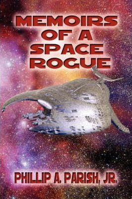 Memoirs of a Space Rogue Cover Image