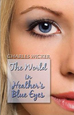 The World in Heather's Blue Eyes Cover Image