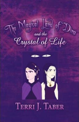 The Magical Land of Dina and the Crystal of Life Cover Image