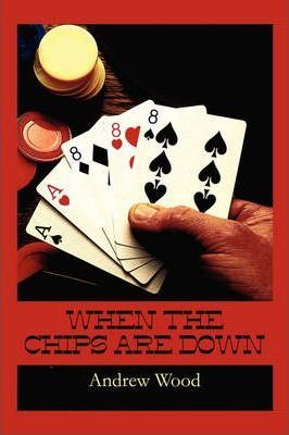 When the Chips Are Down Cover Image