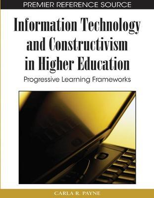Astrosadventuresbookclub.com Information Technology and Constructivism in Higher Education : Progressive Learning Frameworks Image