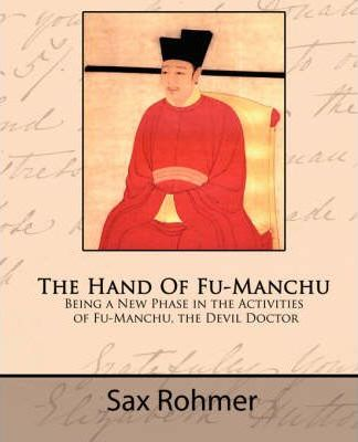 The Hand of Fu-Manchu - Being a New Phase in the Activities of Fu-Manchu, the Devil Doctor Cover Image