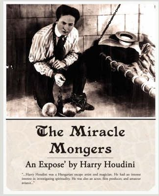 The Miracle Mongers, an Expose' Cover Image