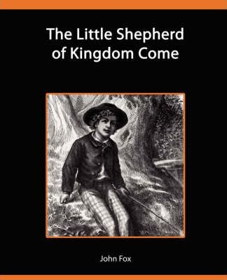 The Little Shepherd of Kingdom Come Cover Image
