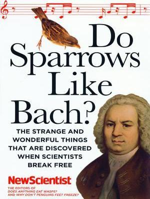 Do Sparrows Like Bach?