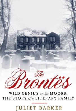The Brontes : Wild Genius on the Moors: The Story of a Literary Family