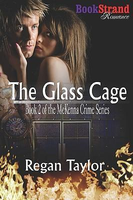 The Glass Cage [Mckenna Crime Series 2] (Bookstrand Publishing Romance) Cover Image