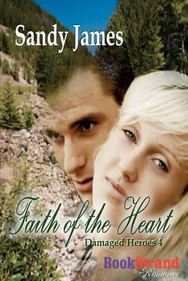 Faith of the Heart [Damaged Heroes 4] (Bookstrand Publishing) Cover Image