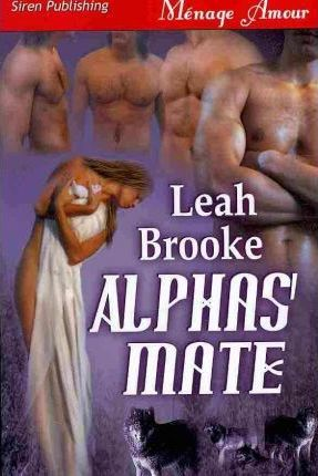 Alphas' Mate (Siren Menage Amour 78)