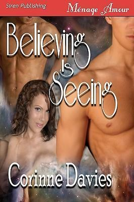 Believing Is Seeing (Siren Publishing Menage Amour) Cover Image