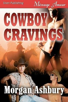 Cowboy Cravings (Siren Publishing Menage Amour)