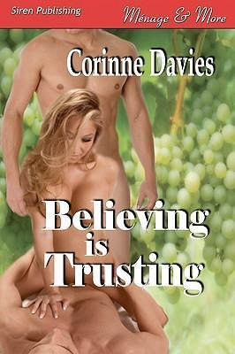 Believing Is Trusting [Sequel to Believing Is Seeing] (Siren Publishing Menage and More] Cover Image