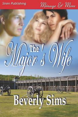 The Major's Wife [The Witness Tree 2] (Siren Publishing Menage and More) Cover Image