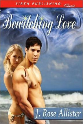 Bewitching Love (Siren Publishing Classic) Cover Image