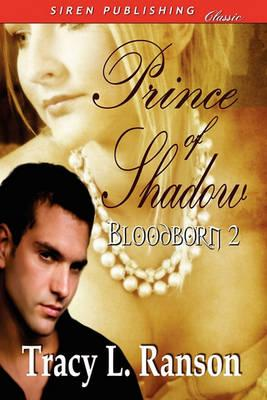 Prince of Shadow [Bloodborn 2] (Siren Publishing Classic) Cover Image
