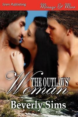 The Outlaws' Woman [witness Tree 3] (Siren Publishing Menage and More) Cover Image