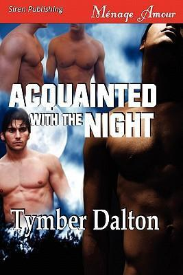 Acquainted with the Night (Siren Publishing Menage Amour Manlove) Cover Image