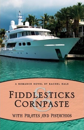 Fiddlesticks & Cornpaste with Pirates and Pistachios Cover Image