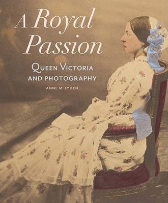A Royal Passion - Queen Victoria and Photography