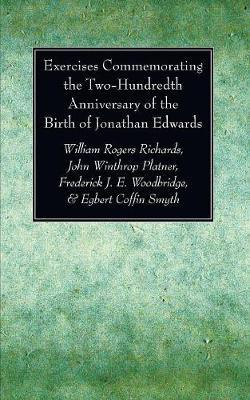 Exercises Commemorating the Two-Hundredth Anniversary of the Birth of Jonathan Edwards