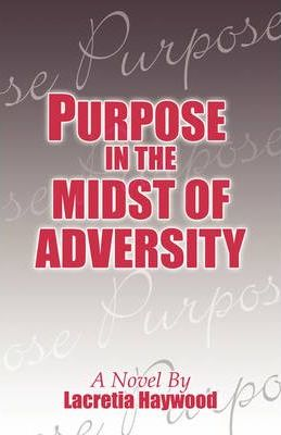 Purpose in the Midst of Adversity Cover Image