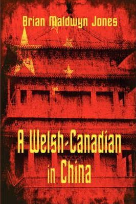 A Welsh-Canadian in China Cover Image