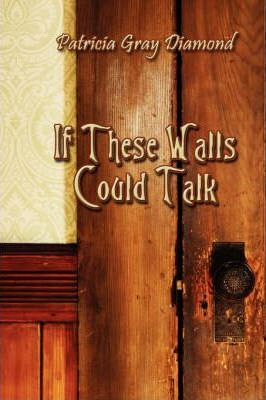 If These Walls Could Talk Cover Image
